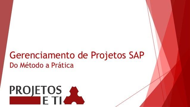 Gerenciamento de Projetos SAP Do Método a Prática