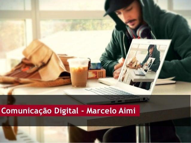 Comunicação Digital - Marcelo Aimi