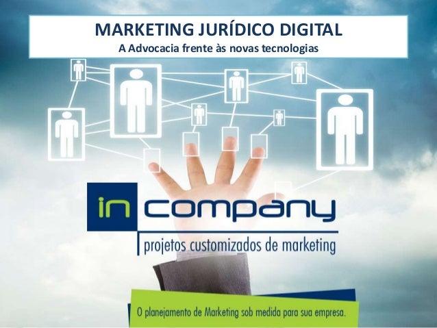 MARKETING JURÍDICO DIGITAL A Advocacia frente às novas tecnologias