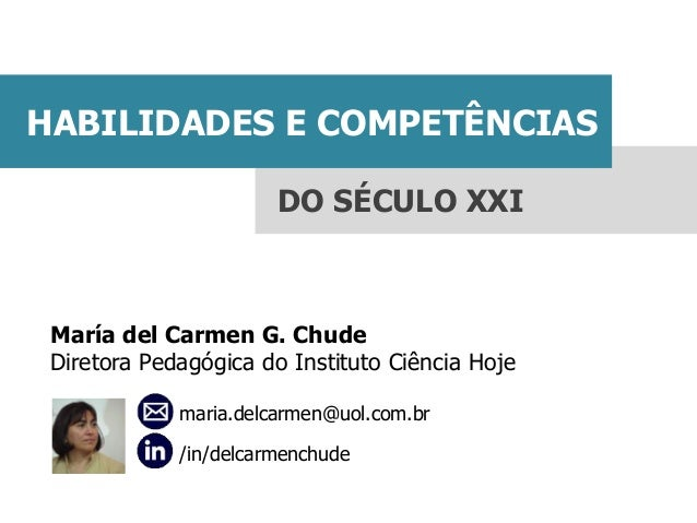 maria.delcarmen@uol.com.br  /in/delcarmenchude  María del Carmen G. Chude  Diretora Pedagógica do Instituto Ciência Hoje  ...