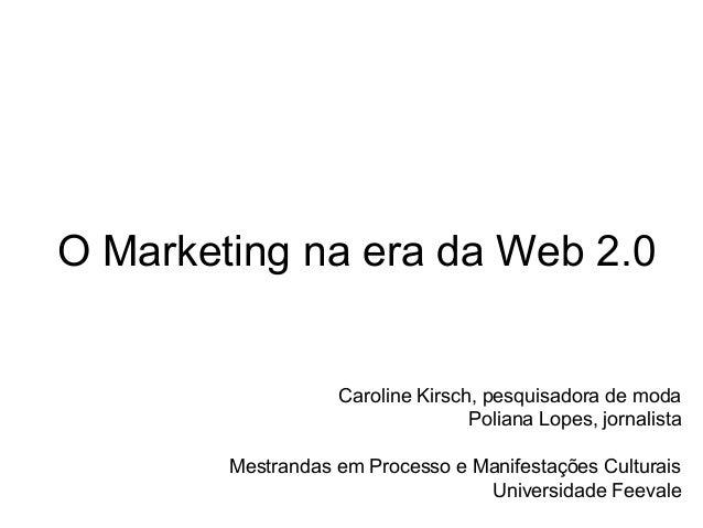 Caroline Kirsch, pesquisadora de moda Poliana Lopes, jornalista Mestrandas em Processo e Manifestações Culturais Universid...