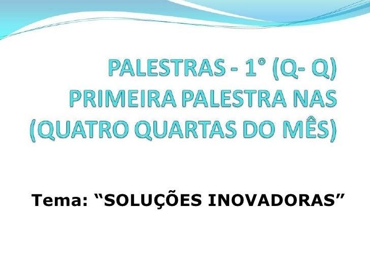 """Tema: """"SOLUÇÕES INOVADORAS"""""""