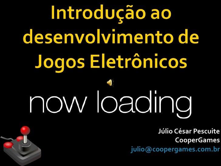 Júlio César Pescuite CooperGames [email_address]