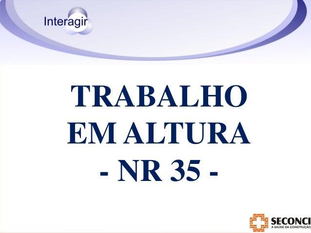TRABALHO  EM ALTURA  - NR 35 -