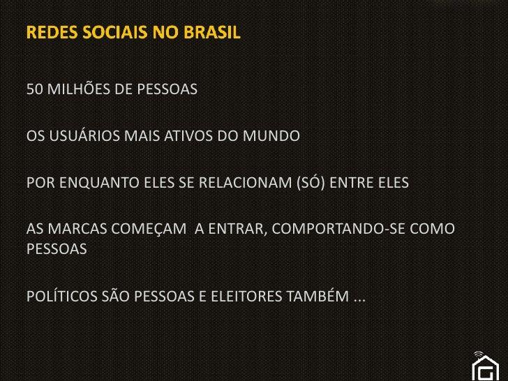 Redes sociais no brasil<br />50 MILHÕES DE PESSOAS<br />OS USUÁRIOS MAIS ATIVOS DO MUNDO<br />POR ENQUANTO ELES SE RELACIO...