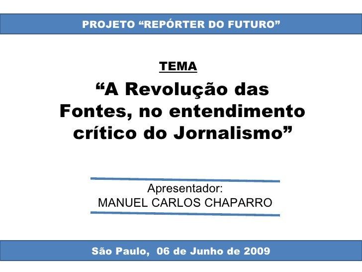 """Oborá - Capa PROJETO """"REPÓRTER DO FUTURO"""" São Paulo,  06 de Junho de 2009 """" A Revolução das Fontes, no entendimento crític..."""