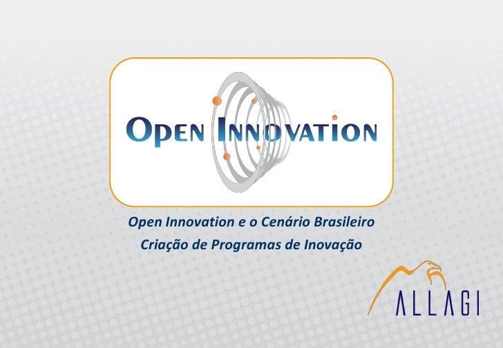 Open Innovation e o Cenário Brasileiro  Criação de Programas de Inovação