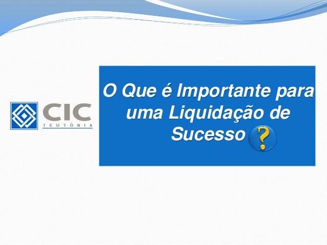 eb9abc28a Palestra o que é importante para uma liquidação de sucesso