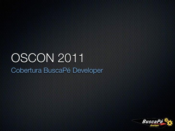 OSCON 2011Cobertura BuscaPé Developer