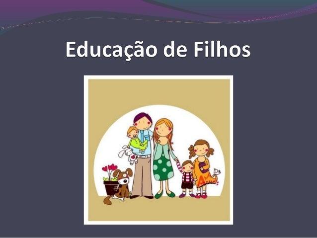 1 - Introdução Lar INFLUÊNCIA Filhos FELICIDADE SEGURANÇA ESTABILIDADE