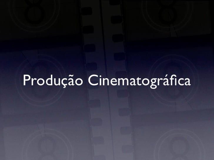 Produção Cinematográfica