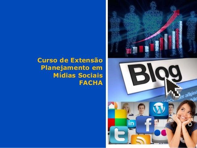 Curso de ExtensãoPlanejamento emMídias SociaisFACHA