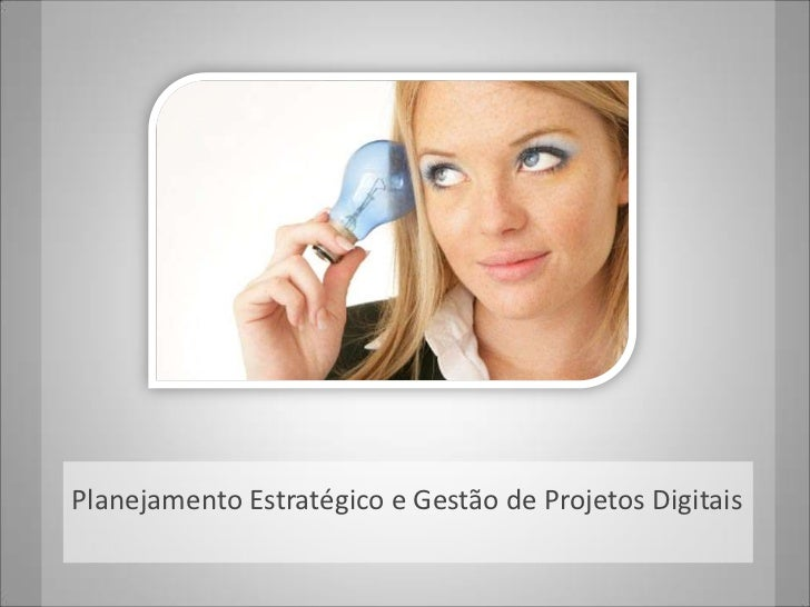 Planejamento Estratégico e Gestão de Projetos Digitais