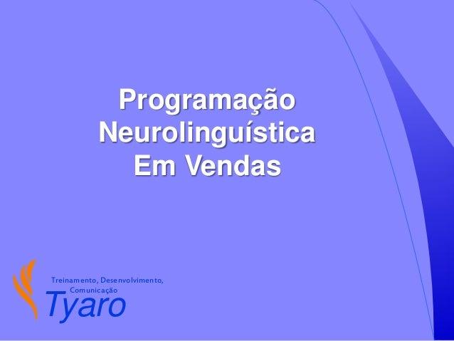 Tyaro Treinamento, Desenvolvimento, Comunicação Programação Neurolinguística Em Vendas