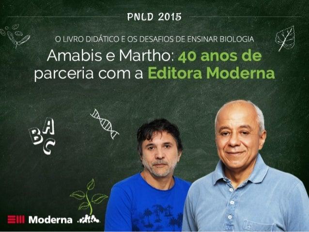 Amabis e Martho: 40 anos de Biologia