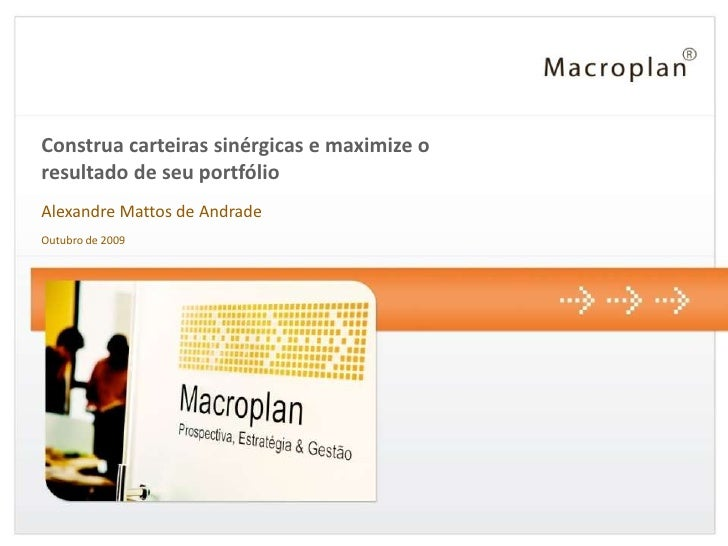 Direitos reservados à Macroplan - Prospectiva, Estratégia & Gestão. Divulgação, Cópia e uso do Conteúdo permitido apenas c...