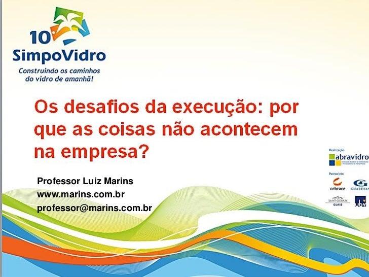 Professor Luiz Marinswww.marins.com.brprofessor@marins.com.br