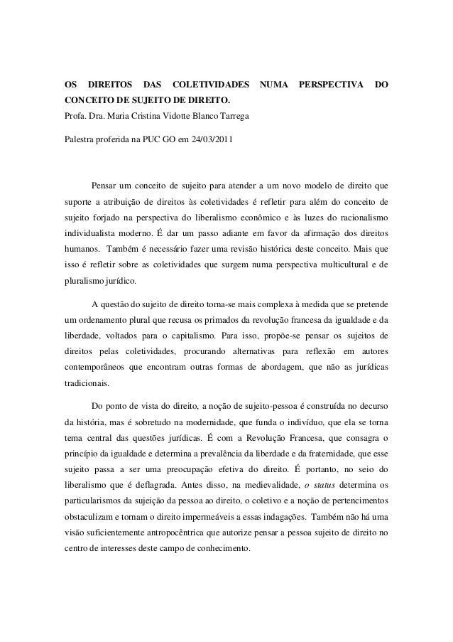 OS DIREITOS DAS COLETIVIDADES NUMA PERSPECTIVA DO CONCEITO DE SUJEITO DE DIREITO. Profa. Dra. Maria Cristina Vidotte Blanc...
