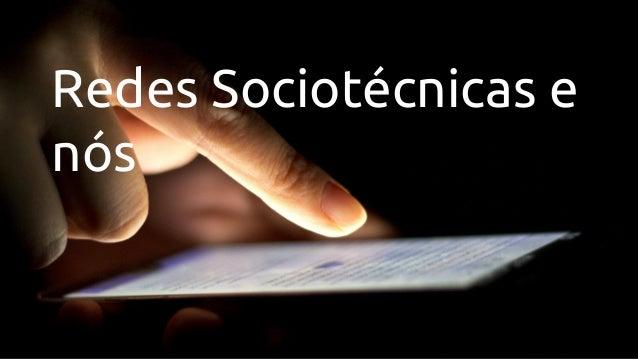 Redes Sociotécnicas e nós