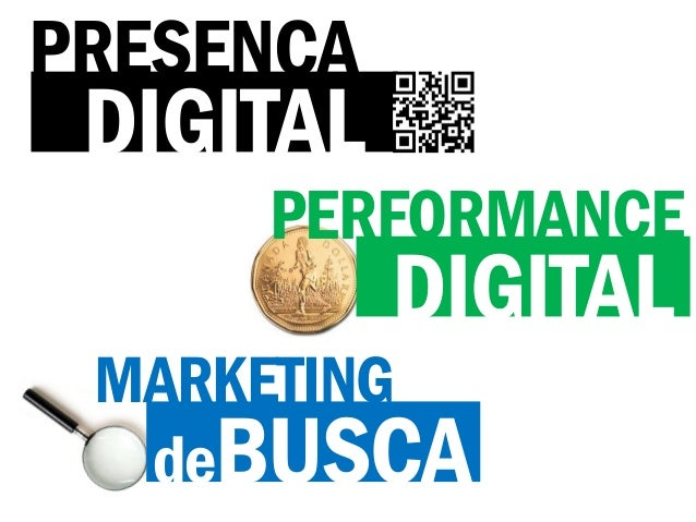 PRESENÇA DIGITAL     PERFORMANCE           DIGITAL MARKETING  deBUSCA
