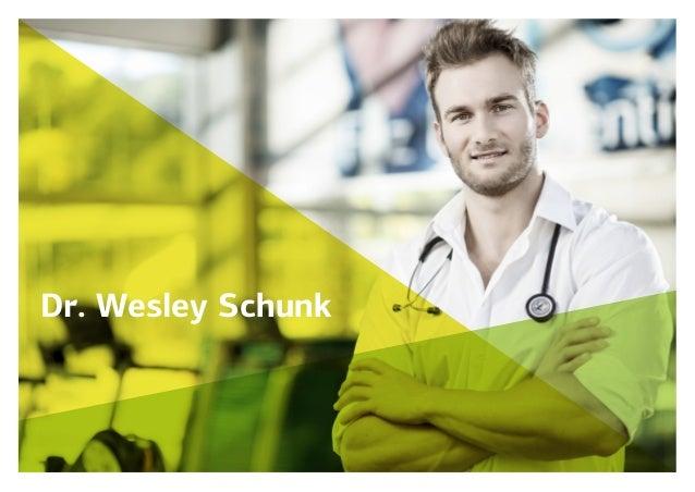 Dr. Wesley Schunk