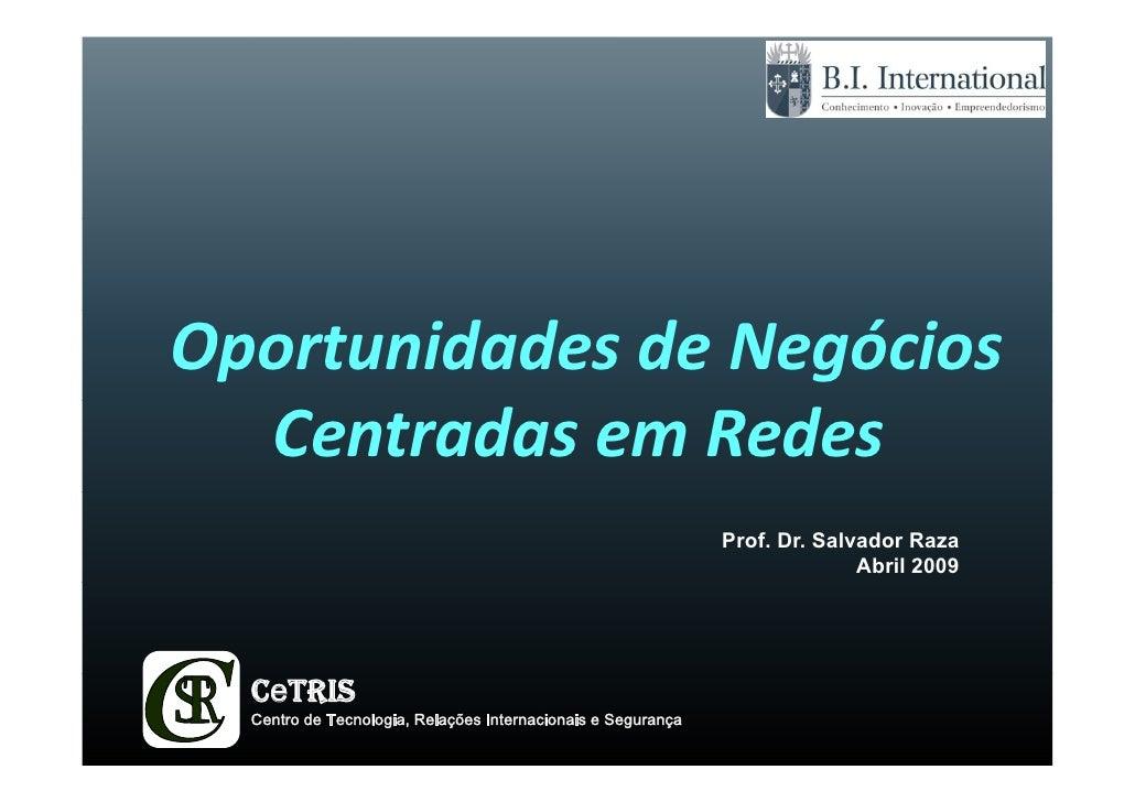 OportunidadesdeNegócios   CentradasemRedes                                                               Prof. Dr. Sa...