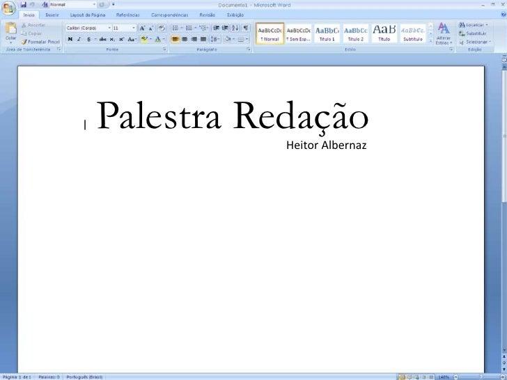 Palestra Redação           Heitor Albernaz