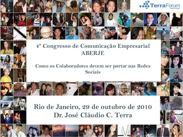 4º Congresso de Comunicação Empresarial ABERJE Como os Colaboradores devem ser portar nas Redes Sociais Rio de Janeiro, 29...