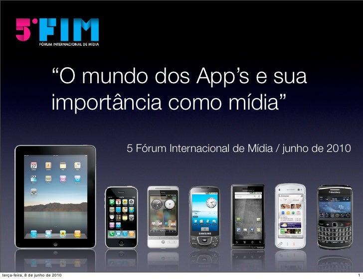 """""""O mundo dos App's e sua                          importância como mídia""""                                   5 Fórum Intern..."""