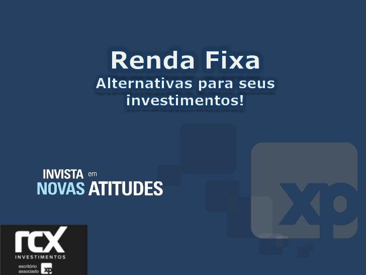 Renda Fixa Alternativas para seus investimentos!<br />
