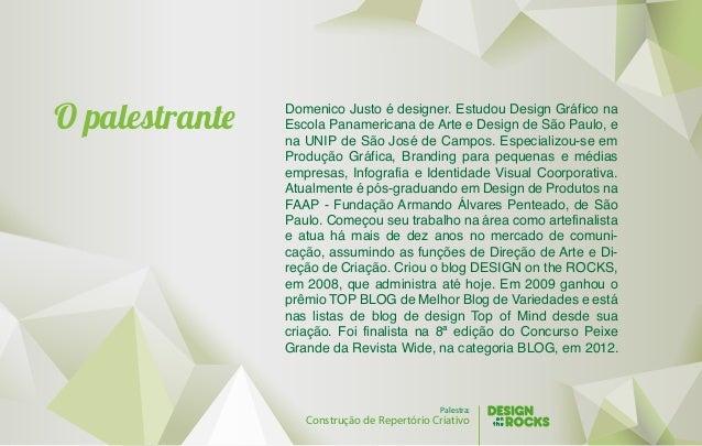 O palestrant Domenico Justo é designer. Estudou Design Gráfico na  Escola Panamericana de Arte e Design de São Paulo, e  n...