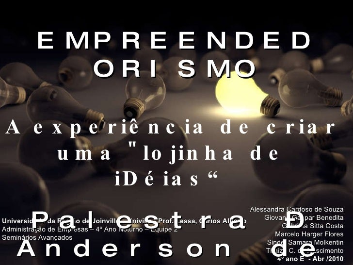 Universidade da Região de Joinville – Univille - Prof. Lessa, Carlos Alberto Administração de Empresas – 4º Ano Noturno – ...