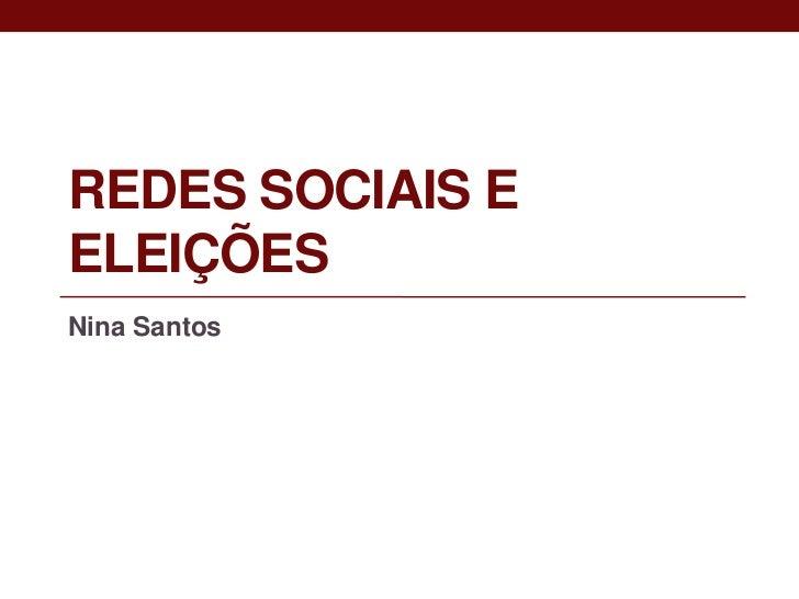 REDES SOCIAIS EELEIÇÕESNina Santos