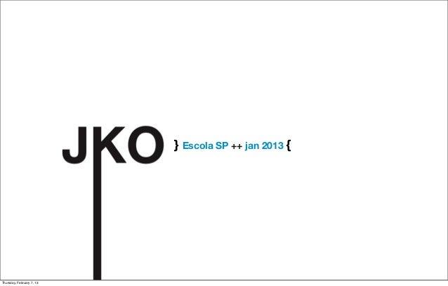 } Escola SP ++ jan 2013 {  Thursday, February 7, 13