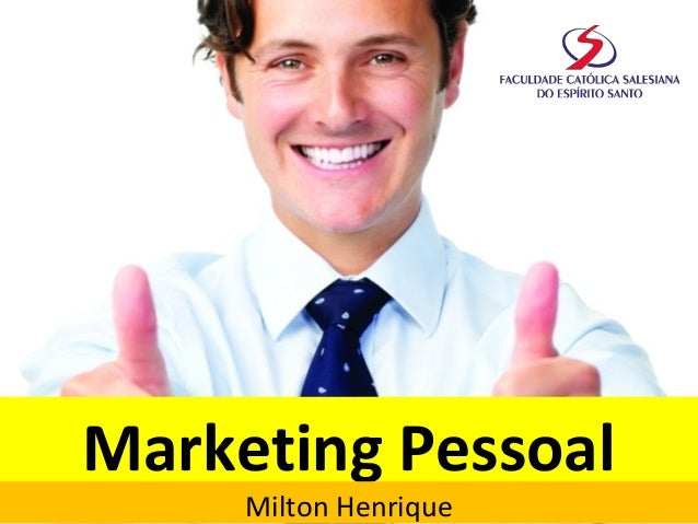 Marketing Pessoal  Milton Henrique