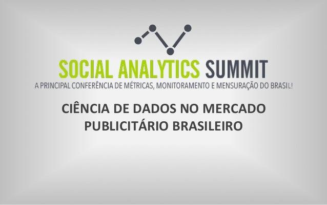 CIÊNCIA  DE  DADOS  NO  MERCADO  PUBLICITÁRIO  BRASILEIRO