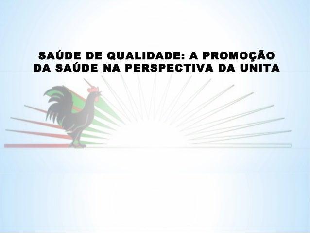 SAÚDE DE QUALIDADE: A PROMOÇÃODA SAÚDE NA PERSPECTIVA DA UNITA