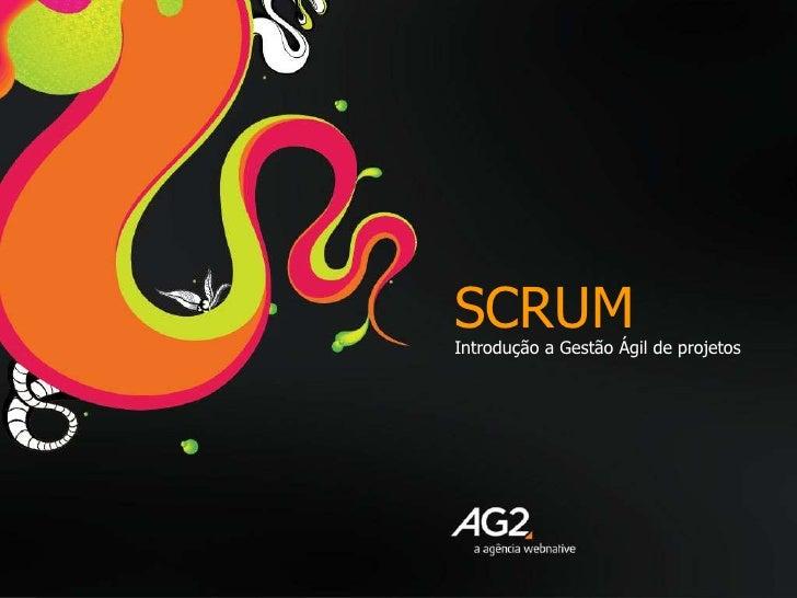 SCRUM<br />Introdução a Gestão Ágil de projetos<br />