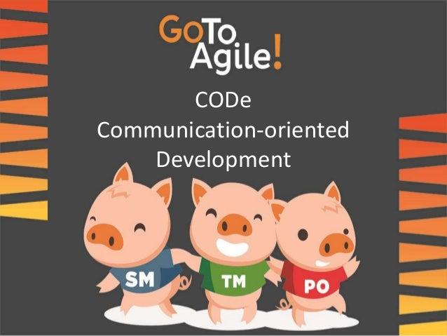 CODe  Communication-oriented  Development