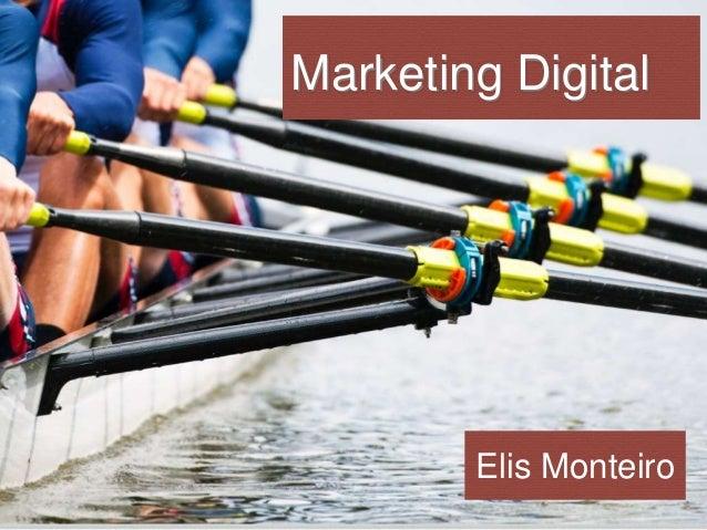 Marketing Digital  Elis Monteiro