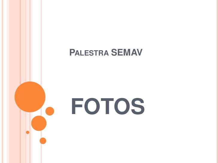 Palestra SEMAV <br />FOTOS<br />