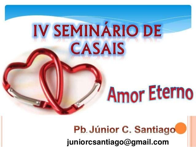 juniorcsantiago@gmail.com