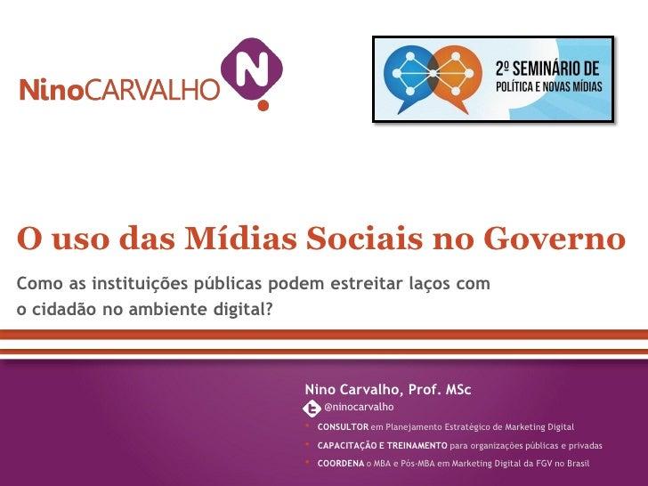 O uso das Mídias Sociais no GovernoComo as instituições públicas podem estreitar laços como cidadão no ambiente digital?  ...