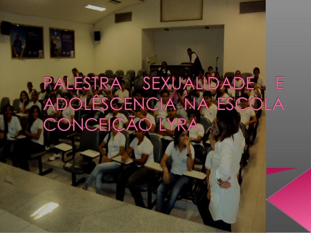 Palestra sexualidade e adolêscencia na escola conceição lyra