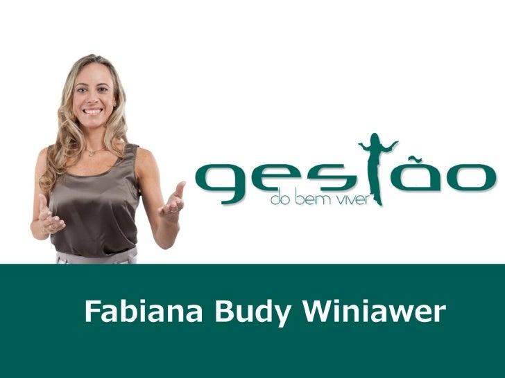 Palestras Gestão do Bem Viver com Fabiana Budy Winiawer