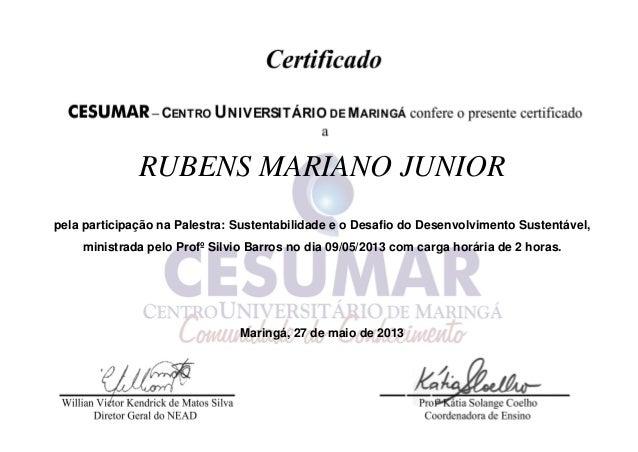 RUBENS MARIANO JUNIOR pela participação na Palestra: Sustentabilidade e o Desafio do Desenvolvimento Sustentável, ministra...
