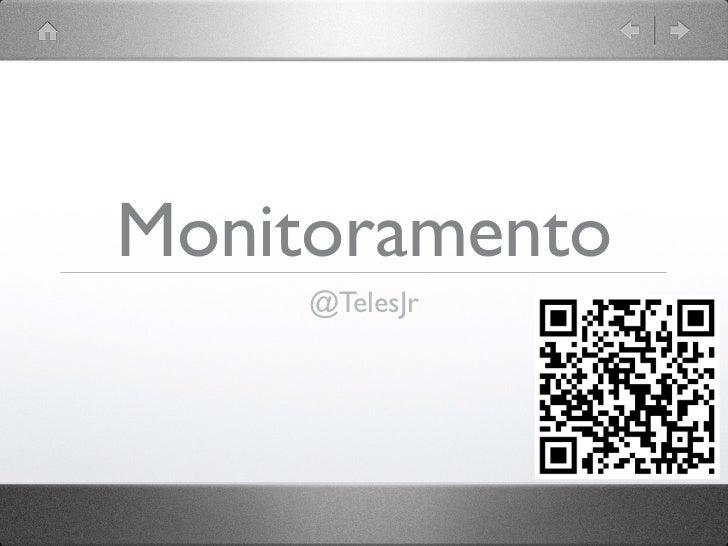 Monitoramento     @TelesJr