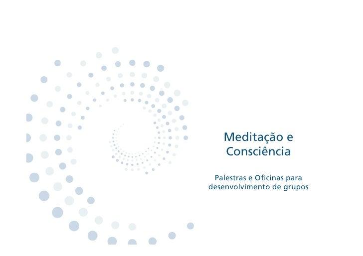 Meditação e   Consciência Palestras e O cinas paradesenvolvimento de grupos