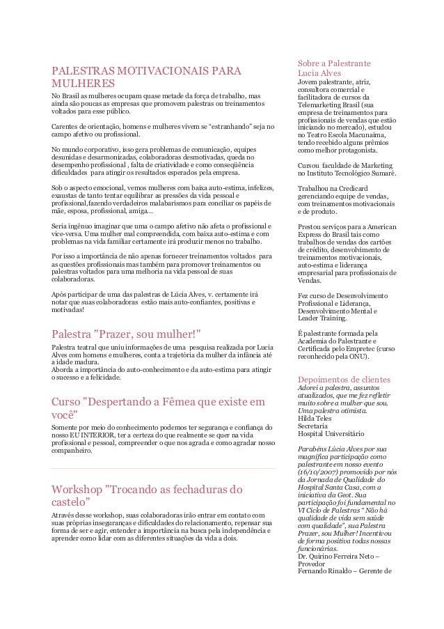 PALESTRAS MOTIVACIONAIS PARA MULHERES No Brasil as mulheres ocupam quase metade da força de trabalho, mas ainda são poucas...