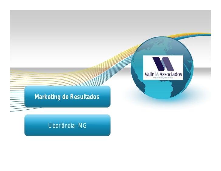 Marketing de Resultados    Uberlândia- MG